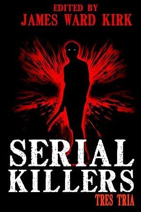Serial Killers Tres Tria: Volume 3