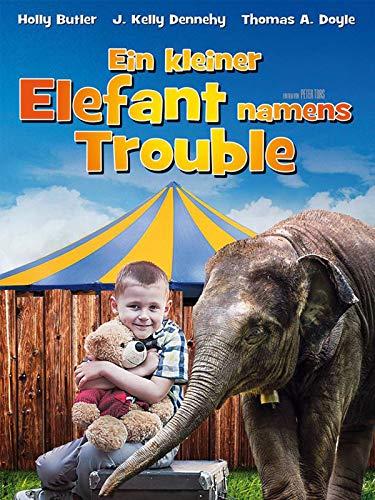 Ein kleiner Elefant namens Trouble