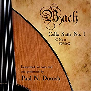 J.S. Bach: Cello Suite No. 1 in G Major (Arr. for Oud by Paul N. Dorosh)