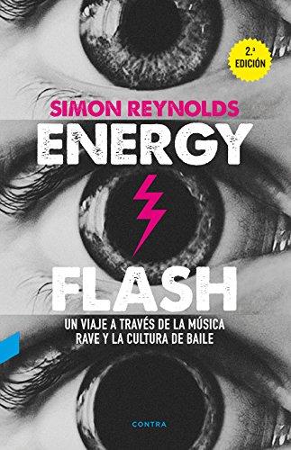 Energy Flash (2.ª edición): Un viaje a través de la música rave y la cultura de baile