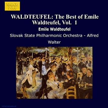 WALDTEUFEL: The Best of Emile Waldteufel, Vol.  1