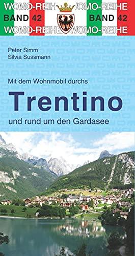 Mit dem Wohnmobil durchs Trentino und rund um den Gardasee (Womo-Reihe)