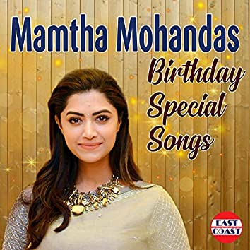 Mamtha Mohandas Birthday Special Songs