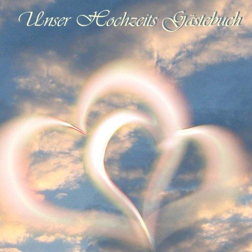 Unser Hochzeits Gästebuch - Herzen im Himmel: Platz für 70 Eintragungen