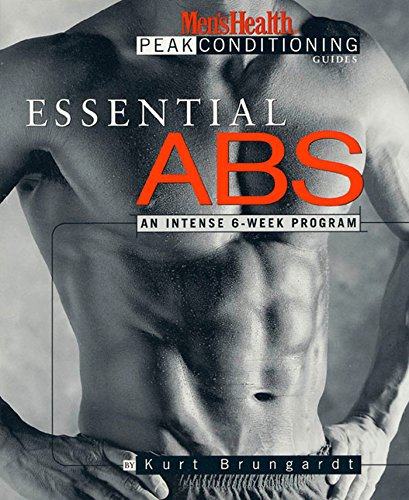 Compare Textbook Prices for Essential Abs: An Intense 6-Week Program Men's Health Peak Conditioning Guides Illustrated Edition ISBN 9781579542924 by Brungardt, Kurt
