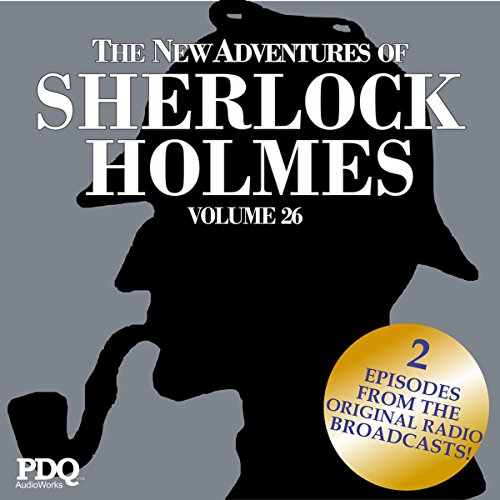 The New Adventures of Sherlock Holmes: The Golden Age of Old Time Radio Shows, Vol. 26 audiobook cover art