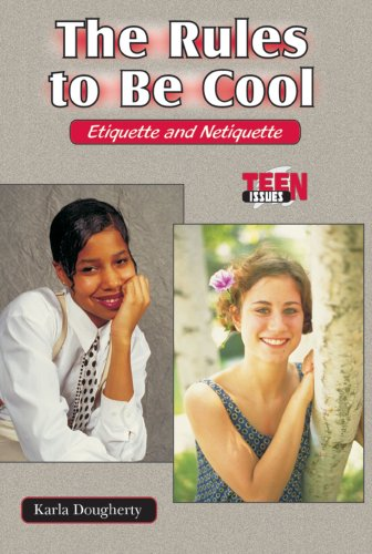 The Rules to Be Cool: Etiquette and Netiquette (Teen Issues)