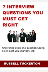 Hiring Manager Secrets: 7 Interview Questions You Must Get Right Kindle Edition