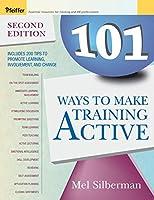 101 Ways to Make Training Active (Active Training Series)