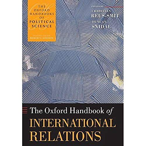 The Oxford Handbook of International Relations (The Oxford Handbooks of Political Science)