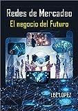 Redes de Mercadeo : El negocio del Futuro