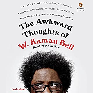 The Awkward Thoughts of W. Kamau Bell     Tales of a 6' 4