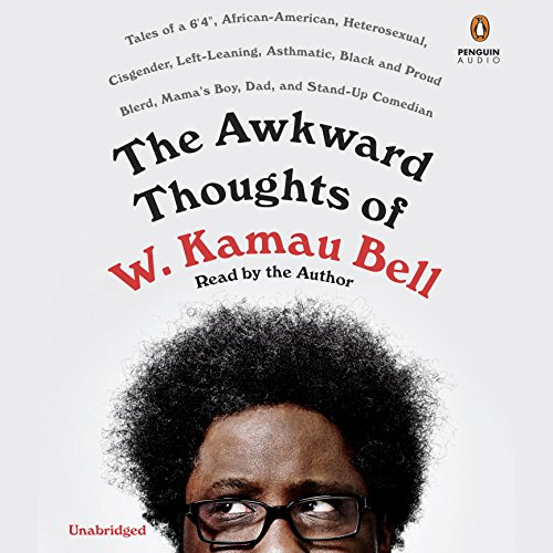 The Awkward Thoughts of W. Kamau Bell audiobook cover art