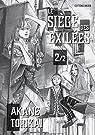 Le siège des exilées, tome 2 par Torikai