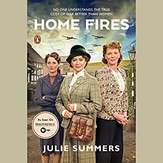 Home Fires     The Story of the Women's Institute in the Second World War              By:                                                                                                                                 Julie Summers                               Narrated by:                                                                                                                                 Juliet Mills                      Length: 12 hrs and 20 mins     72 ratings     Overall 4.2
