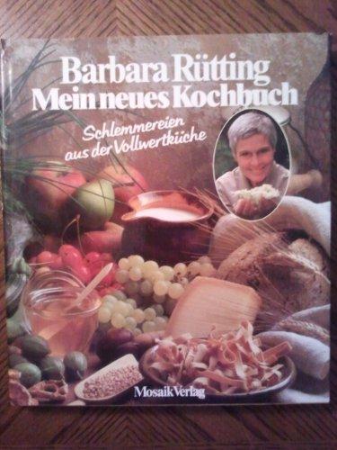 Mein neues Kochbuch - Schlemmereien aus der Vollwertküche