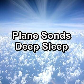 Plane Sonds Deep Sleep