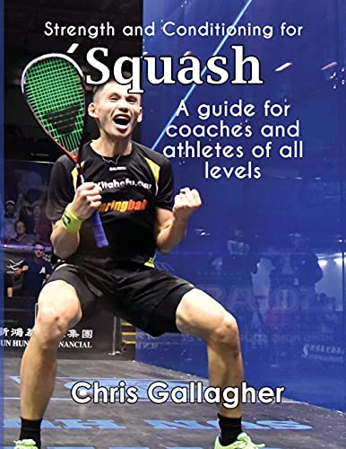 Strength and Conditioning for Squash: A guide for coaches and athletes of all levels