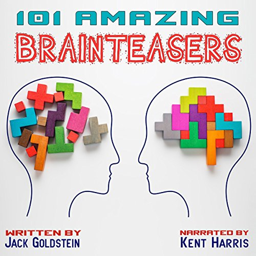 101 Amazing Brainteasers                   By:                                                                                                                                 Jack Goldstein                               Narrated by:                                                                                                                                 Kent Harris                      Length: 1 hr and 18 mins     1 rating     Overall 4.0