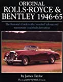 Original Rolls-Royce & Bentley 1946-65: The Restorer's Guide to the 'Standard' Saloons and Mainstream Coachbuilt Derivatives (Original S.)