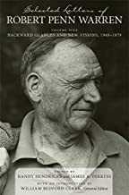 Selected Letters of Robert Penn Warren: Backward Glances and New Visions, 1969-1979 (Southern Literary Studies)