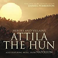 Heroes And Villains: Attila The Hun & Napoleon (music From The Bbc Television Series) by Various