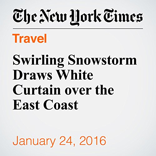 Swirling Snowstorm Draws White Curtain over the East Coast audiobook cover art