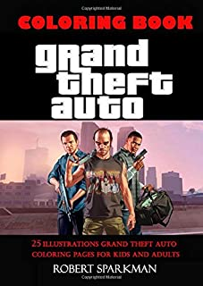 Grand Theft Auto Coloring Book: 25 Illustrations Grand Theft Auto Coloring Pages for Kids and Adults