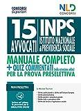 Concorso 15 Legali INPS: 15 avvocati. Manuale completo per il concorso + quiz commentati per la prova preselettiva
