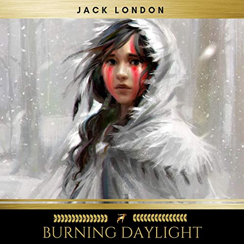 Burning Daylight                   By:                                                                                                                                 Jack London                               Narrated by:                                                                                                                                 Josh Smith                      Length: 13 hrs and 1 min     Not rated yet     Overall 0.0