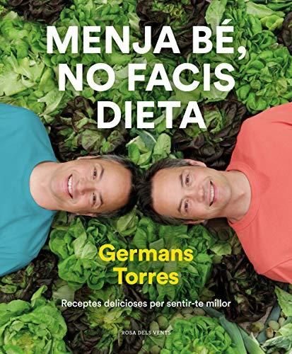 Menja bé, no facis dieta: Receptes delicioses per sentir-te millor (Catalan Edition)