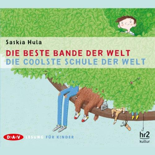 Die beste Bande der Welt / Die coolste Schule der Welt Audiobook By Saskia Hula cover art