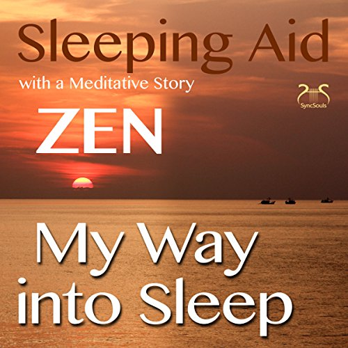 My Way into Sleep: Sleeping Aid after ZEN with a Meditative Story audiobook cover art