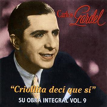 Carlos Gardel - Su Obra Integral, Vol. 9 (Criollita Decí Que Sí)