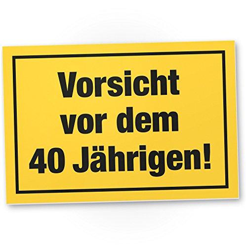 DankeDir! Vorsicht vor dem 40 Jährigen, Kunststoff Schild - Geschenk 40. Geburtstag Männer, Geschenkidee Geburtstagsgeschenk Vierzigsten, Geburtstagsdeko/Partydeko/Party Zubehör/Geburtstagskarte