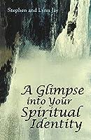 A Glimpse into Your Spiritual Identity