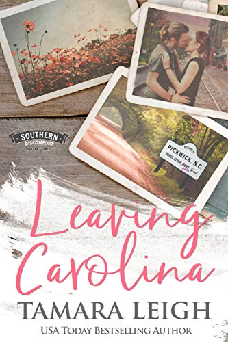 LEAVING CAROLINA: A Contemporary Romance (Southern Discomfort Book 1)