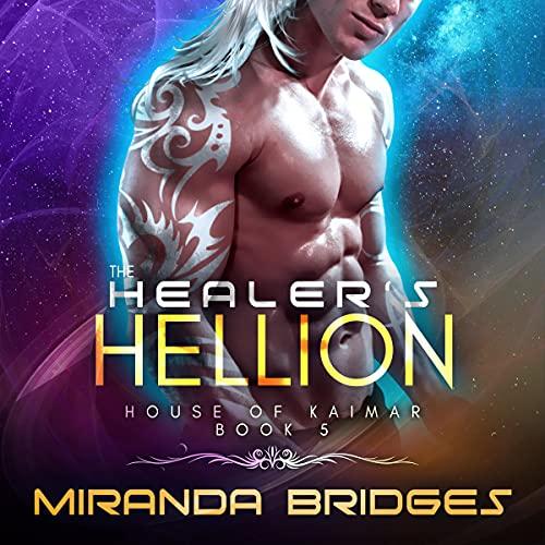 The Healer's Hellion Audiobook By Miranda Bridges cover art