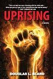Uprising: A Novel (English Edition)