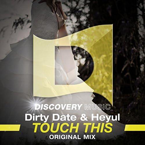 Dirty Date & Heyul