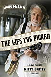 The Life I've Picked: A Banjo Player's Nitty...