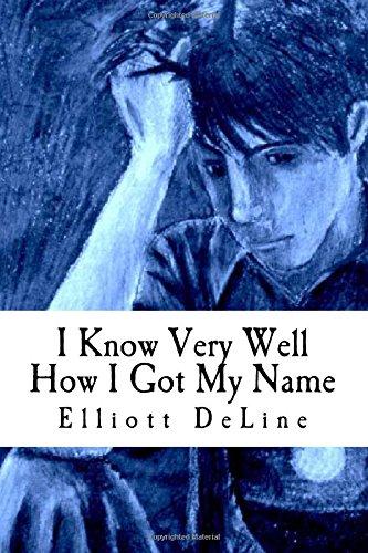 I Know Very Well How I Got My Name: A Novella