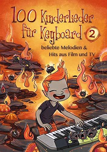 100 Kinderlieder für Keyboard 2: beliebte Melodien & Hits aus Film und TV