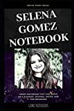 Selena Gomez Notebook: Great Notebook for School or as a Diary, Lined With More than 100 Pages. Notebook that can serve as a Planner, Journal, Notes and for Drawings. (Selena Gomez Notebooks)
