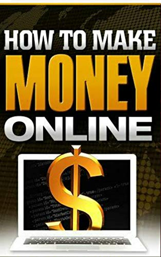 Make money online in 2020 book: 5 easiest ways to start making money online in 2020 from home (make a living online!!) (English Edition)
