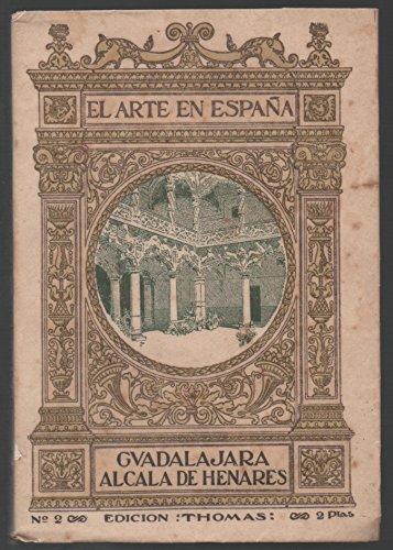 El Arte en España: Guadalajara, Alcalá de Henares