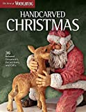 Handcarved Christmas: 36 Beloved Ornaments, Decorations, and Gifts (Fox Chapel Publishing) (The Best of Woodcarving Illustrated) Santas, Tree Toppers, Reindeer, a Candy Dish & More; Full-Size Patterns
