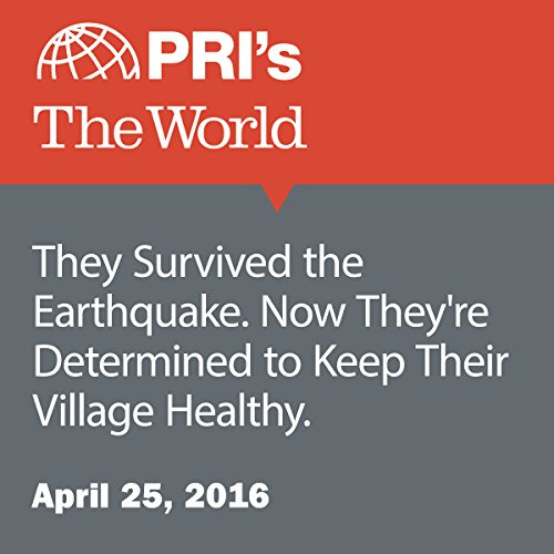 They Survived the Earthquake. Now They're Determined to Keep Their Village Healthy. cover art