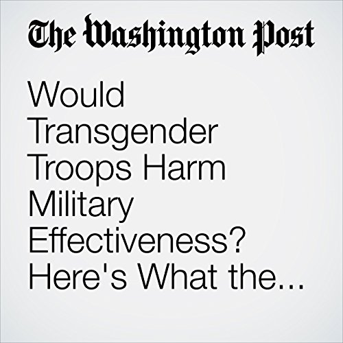 Would Transgender Troops Harm Military Effectiveness? Here's What the Research Says copertina