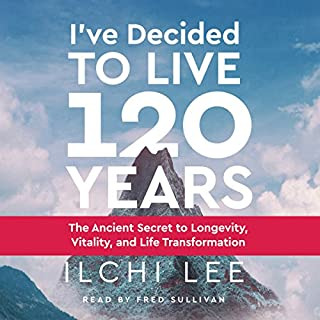 I've Decided to Live 120 Years audiobook cover art